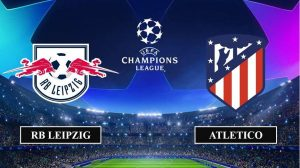 Nhận định RB Leipzig vs Atletico Madrid, 02h00 ngày 14/08/2020