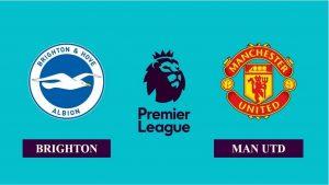 Nhận định Brighton & Hove vs Manchester United, 18h30 ngày 26/09/2020