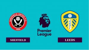 Soi kèo nhận định Sheffield United vs Leeds United, 18h00 ngày 27/09/2020