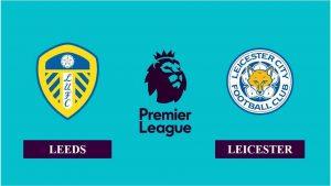 Nhận định Leeds United vs Leicester City, 03h00 ngày 03/11/2020, Ngoại hạng Anh