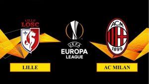 Soi kèo nhận định Lille vs AC Milan, 0h55 ngày 27/11/2020, UEFA Europa League