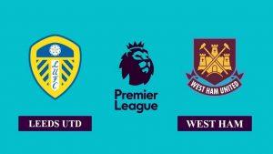 Soi kèo nhận định Leeds United vs West Ham, 03h00 ngày 12/12/2020, Ngoại hạng Anh