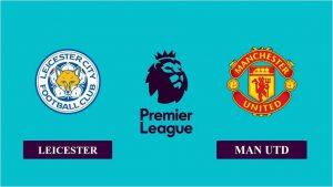Soi kèo nhận định Leicester City vs Manchester United, 19h30 ngày 26/12/2020, Ngoại hạng Anh