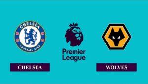 Nhận định Chelsea vs Wolverhampton, 01h00 ngày 28/01/2021, Ngoại hạng Anh