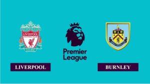 Nhận định Liverpool vs Burnley, 03h00 ngày 22/01/2021, Ngoại hạng Anh