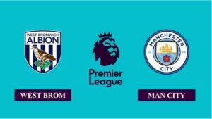 Nhận định West Bromwich vs Manchester City, 03h15 ngày 27/01/2021, Ngoại hạng Anh
