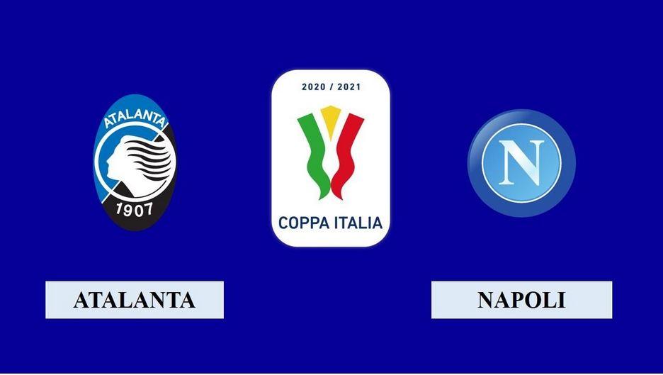 Nhận định Atalanta vs Napoli, 02h45 ngày 11/02/2021, Coppa Italia