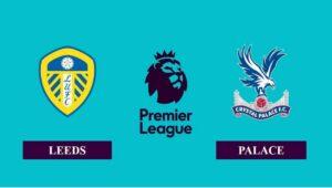 Nhận định Leeds United vs Crystal Palace, 03h00 ngày 09/02/2021, Ngoại hạng Anh