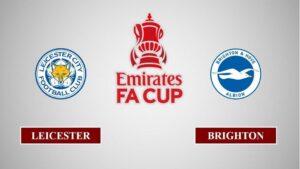 Nhận định Leicester City vs Brighton & Hove, 03h00 ngày 11/02/2021, Cúp FA