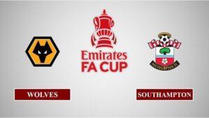 Nhận định Wolverhampton vs Southampton, 00h30 ngày 12/02/2021, Cúp FA