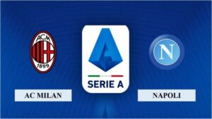 Nhận định AC Milan vs SSC Napoli, 2h45 ngày 15/03/2021, Serie A