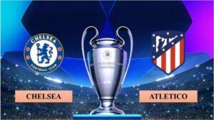 Nhận định Chelsea vs Atletico Madrid, 3h00 ngày 18/03/2021,  Champions League
