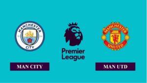 Nhận định Manchester City vs Manchester United, 23h30 ngày 07/03/2021, Ngoại hạng Anh