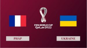 Nhận định Pháp vs Ukraine, 02h45 ngày 25/03/2021, Vòng loại World Cup 2022