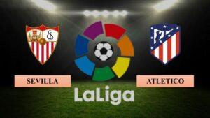 Nhận định Sevilla vs Atletico Madrid, 02h00 ngày 05/04/2021, La Liga