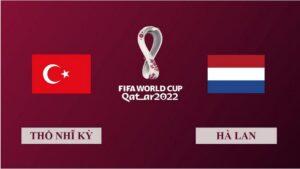 Nhận định Thổ Nhĩ Kỳ vs Hà Lan, 0h00 ngày 25/03/2021, Vòng loại World Cup 2022