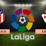 Nhận định Atletico Madrid vs Eibar, 21h15 ngày 18/04/2021, La Liga