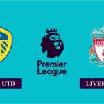 Nhận định Leeds United vs Liverpool, 02h00 ngày 20/04/2021, Ngoại hạng Anh