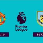 Nhận định Manchester United vs Burnley, 22h00 ngày 18/04/2021, Ngoại hạng Anh