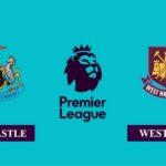 Nhận định Newcastle United vs West Ham, 18h30 ngày 17/04/2021, Ngoại hạng Anh