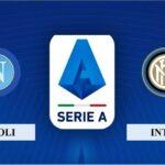 Nhận định SSC Napoli vs Inter, 1h45 ngày 19/04/2021, Serie A