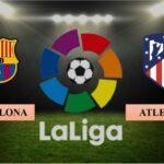 Nhận định Barcelona vs Atletico Madrid, 21h15 ngày 08/05/2021, La Liga