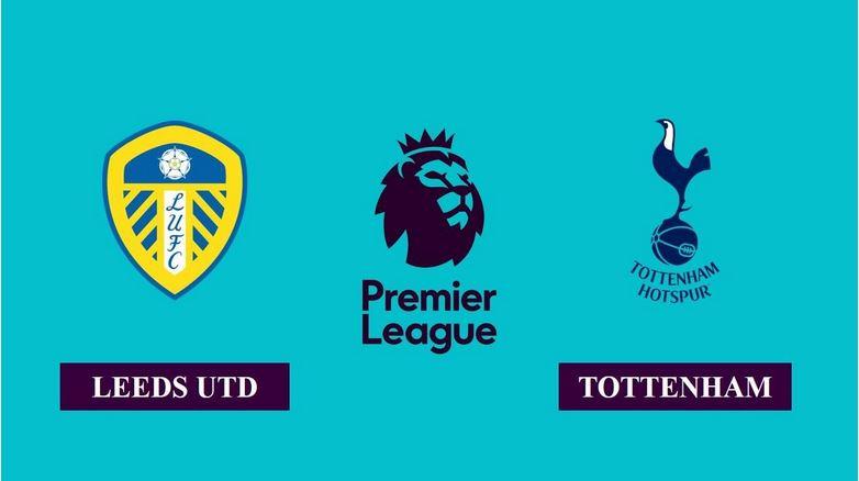 Nhận định Leeds United vs Tottenham Hotspur, 18h30 ngày 08/05/2021, Ngoại hạng Anh