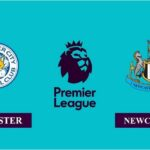 Nhận định Leicester City vs Newcastle United, 2h00, ngày 08/05/2021, Ngoại hạng Anh