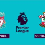 Nhận định Liverpool vs Southampton, 2h15 ngày 09/05/2021, Ngoại hạng Anh