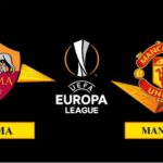 Nhận định Roma vs Manchester United, 2h00 ngày 07/05/2021, lượt về bán kết Europa League
