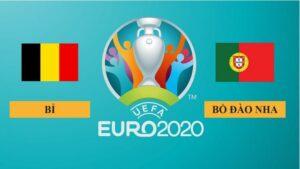 Nhận định Bỉ vs Bồ Đào Nha, 2h00 ngày 28/06/2021, vòng 1/8 Euro 2020