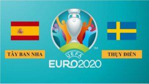 Nhận định Tây Ban Nha vs Thụy Điển, 2h00 ngày 15/06/2021, Euro 2020