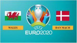 Nhận định Xứ Wales vs Đan Mạch, 23h00 ngày 26/06/2021, Vòng 1/8 Euro 2020